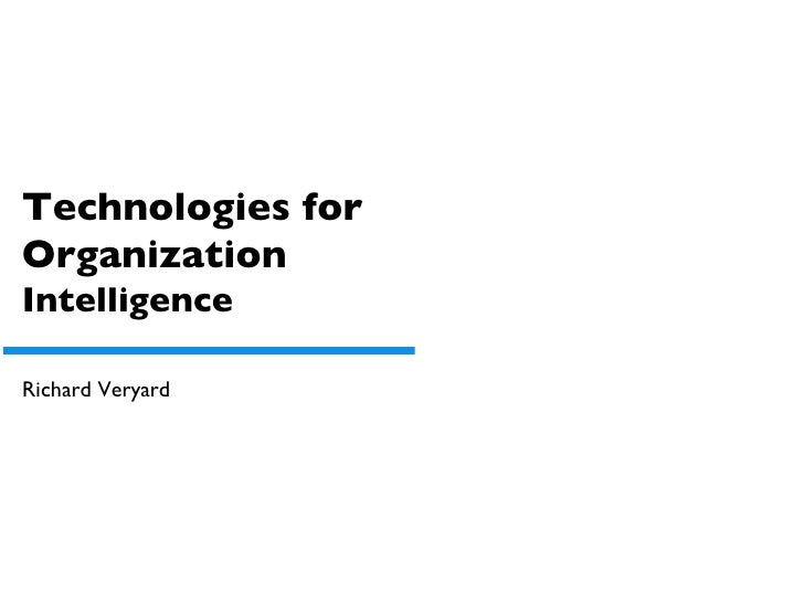 Technologies for Organization  Intelligence Richard Veryard