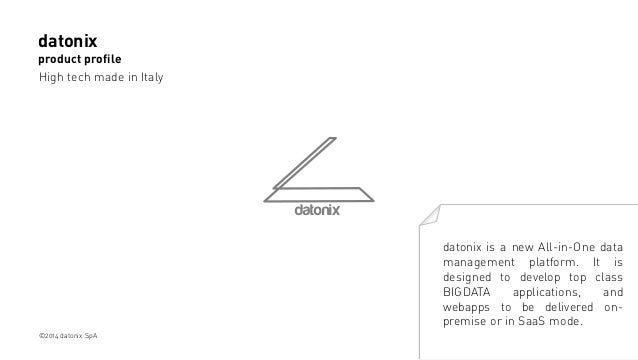 datonix product profile High tech made in Italy  datonix datonix is a new All-in-One data management platform. It is desig...
