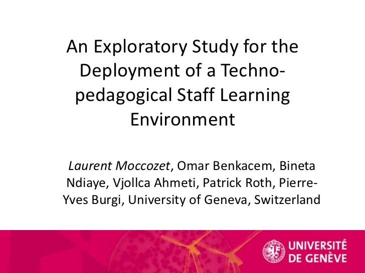 An Exploratory Study for the Deployment of a Techno-pedagogical Staff Learning Environment<br />Laurent Moccozet, Omar Ben...