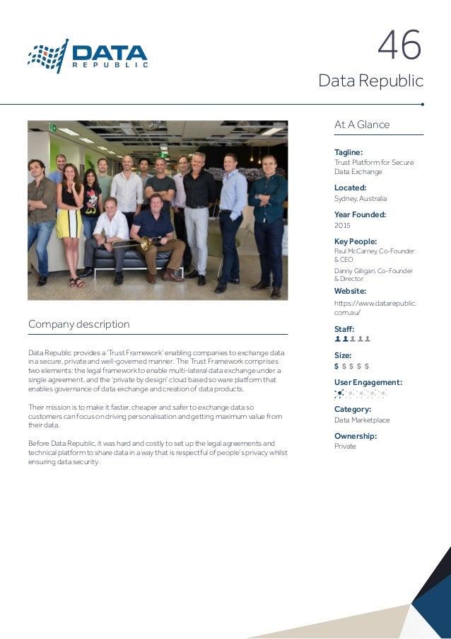 46 Data Republic Company description Data Republic provides a 'Trust Framework' enabling companies to exchange data in a s...