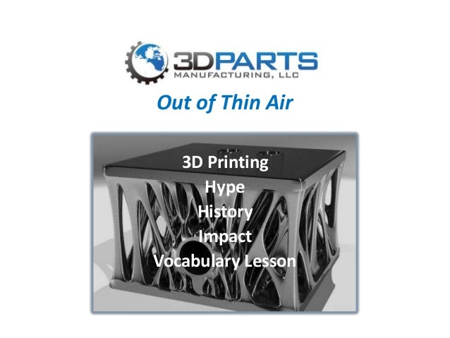 Out of Thin Air 3D Printing Hype History Impact Vocabulary Lesson