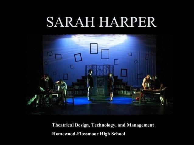 SARAH HARPER Theatrical Design, Technology, and Management Homewood-Flossmoor High School