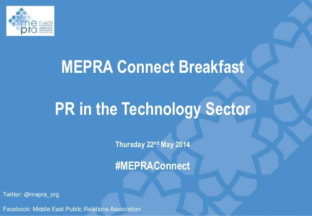 Slide divider MEPRA Connect Breakfast PR in the Technology Sector Thursday 22nd May 2014 #MEPRAConnect Twitter: @mepra_org...