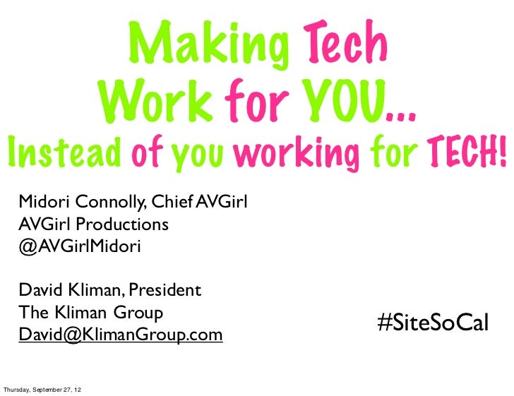 Making Tech                             Work for YOU... Instead of you working for TECH!     Midori Connolly, Chief AVGirl...