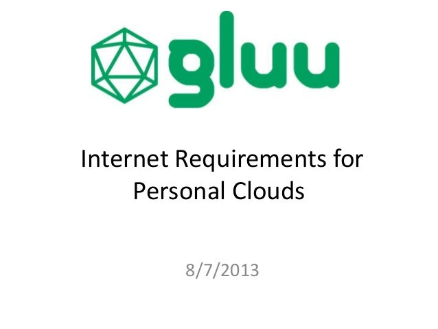 Internet Requirements for Personal Clouds 8/7/2013