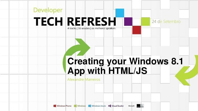 Creating your Windows 8.1 App with HTML/JS Alexandre Marreiros