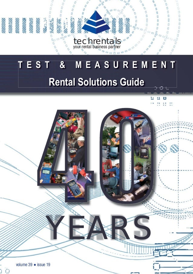volume 39 ● issue 19 T E S T & M E A S U R E M E N T Rental Solutions Guide techrentals your rental business partner Y E A...