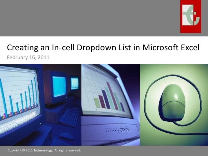 Creating an In-cell Dropdown List in Microsoft Excel<br />February 16, 2011<br />