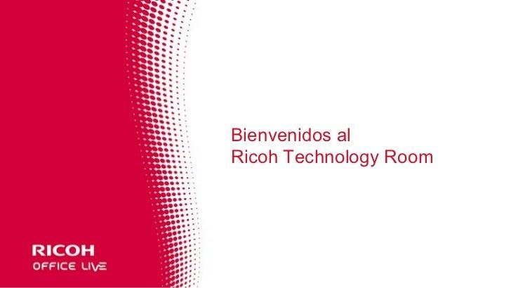 Bienvenidos al Ricoh Technology Room