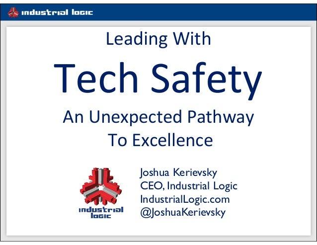 #1e5d91 Joshua Kerievsky CEO, Industrial Logic IndustrialLogic.com @JoshuaKerievsky Leading  With Tech  Safety An  U...
