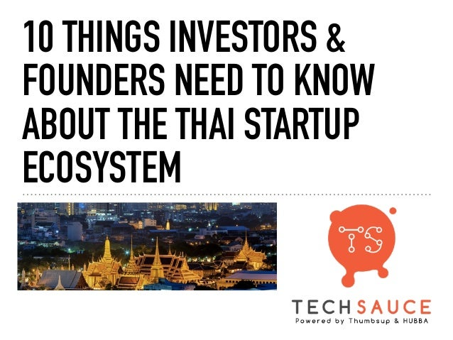 10 THINGS INVESTORS & FOUNDERS NEED TO KNOW ABOUT THE THAI STARTUP ECOSYSTEM