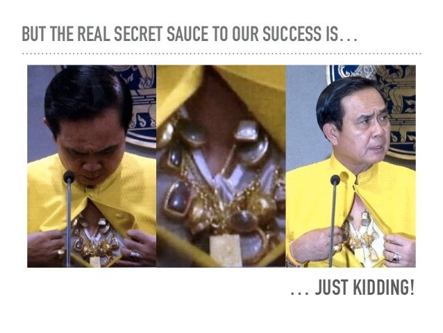 BUT THE REAL SECRET SAUCE TO OUR SUCCESS IS… … JUST KIDDING!