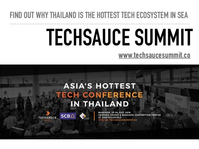FIND OUT WHY THAILAND IS THE HOTTEST TECH ECOSYSTEM IN SEA TECHSAUCE SUMMIT www.techsaucesummit.co