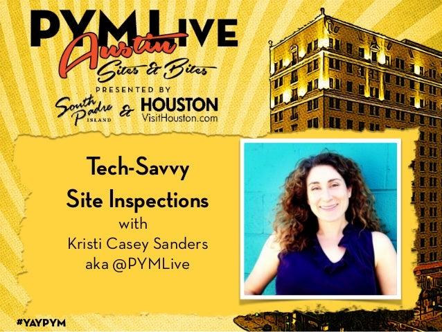 #YAYPYM 1 Tech-Savvy Site Inspections with Kristi Casey Sanders aka @PYMLive