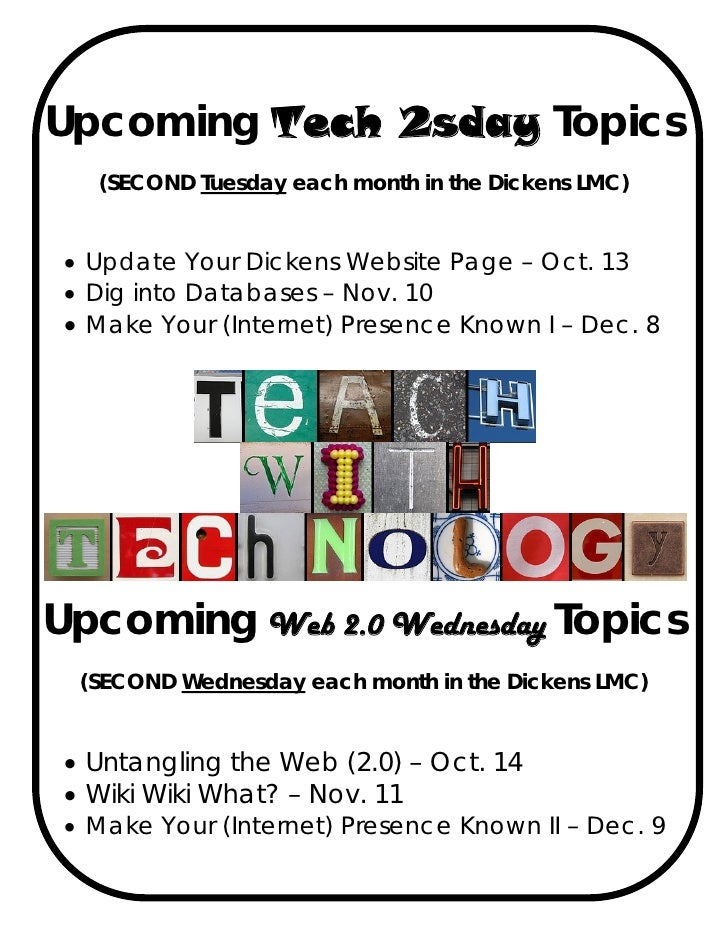 Upcoming Tech 2sday Topics       (SECOND Tuesday each month in the Dickens LMC)       • Update Your Dickens Website Page –...