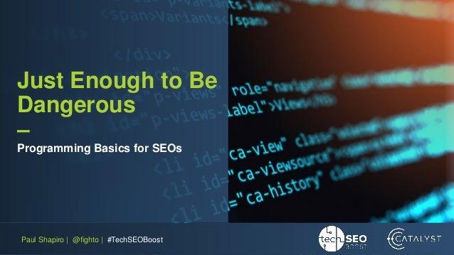 TechSEO Boost 2018: Programming Basics for SEOs Slide 2
