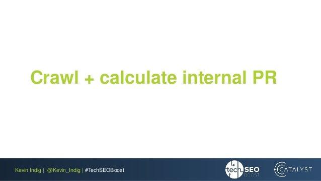 Kevin Indig | @Kevin_Indig | #TechSEOBoost Crawl + calculate internal PR