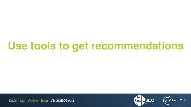 Kevin Indig | @Kevin_Indig | #TechSEOBoost Use tools to get recommendations