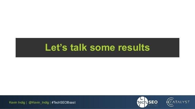 Kevin Indig | @Kevin_Indig | #TechSEOBoost Let's talk some results