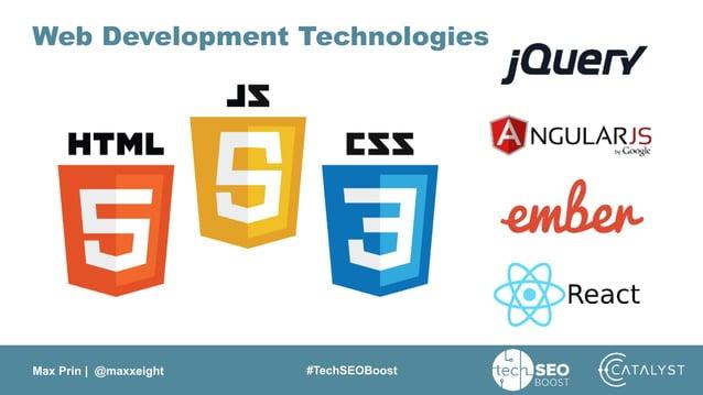 Max Prin   @maxxeight #TechSEOBoost Web Development Technologies
