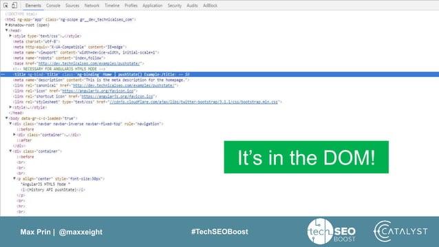 Max Prin   @maxxeight #TechSEOBoost It's in the DOM!