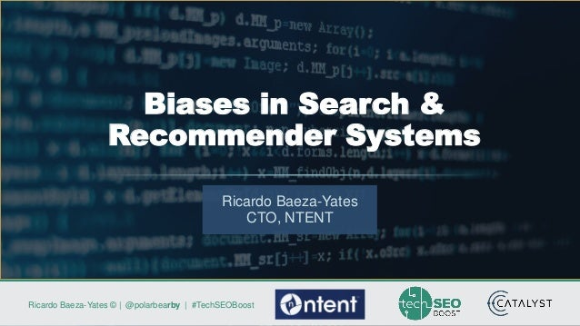 Keynote: Bias in Search and Recommender Systems Slide 2