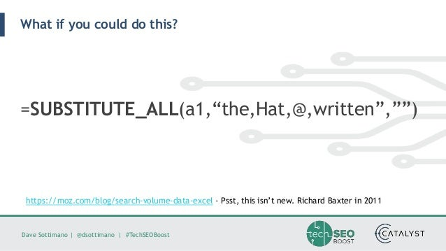 """Dave Sottimano   @dsottimano   #TechSEOBoost What if you could do this? =SUBSTITUTE_ALL(a1,""""the,Hat,@,written"""","""""""") https:/..."""