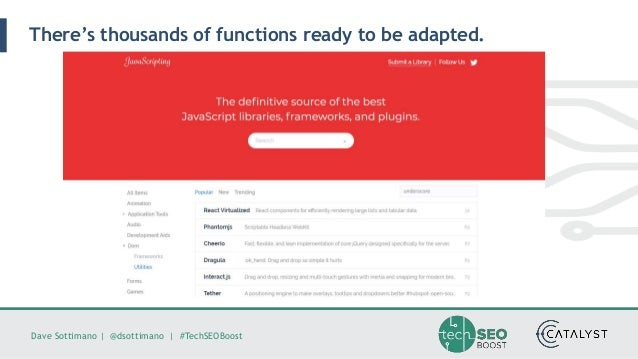 Dave Sottimano   @dsottimano   #TechSEOBoost There's thousands of functions ready to be adapted.