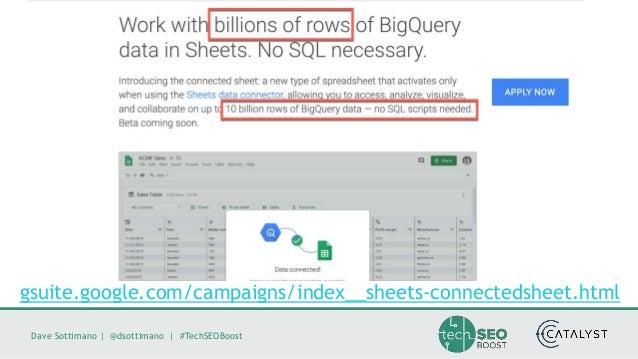 Dave Sottimano   @dsottimano   #TechSEOBoost gsuite.google.com/campaigns/index__sheets-connectedsheet.html