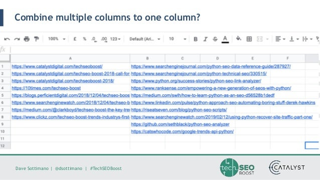 Dave Sottimano   @dsottimano   #TechSEOBoost Combine multiple columns to one column?