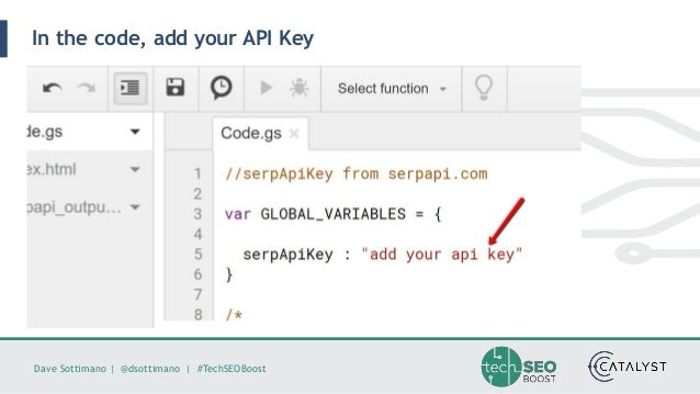 Dave Sottimano   @dsottimano   #TechSEOBoost In the code, add your API Key