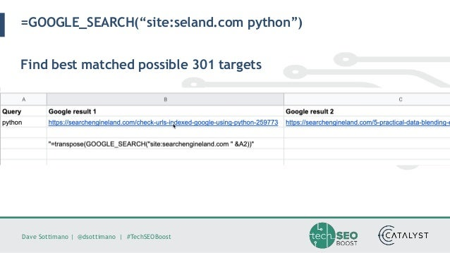 """Dave Sottimano   @dsottimano   #TechSEOBoost =GOOGLE_SEARCH(""""site:seland.com python"""") Find best matched possible 301 targe..."""