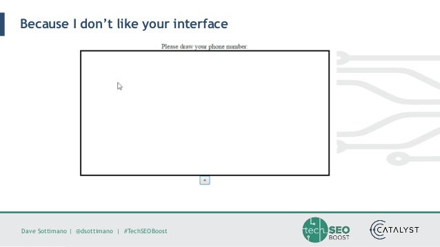 Dave Sottimano   @dsottimano   #TechSEOBoost Because I don't like your interface