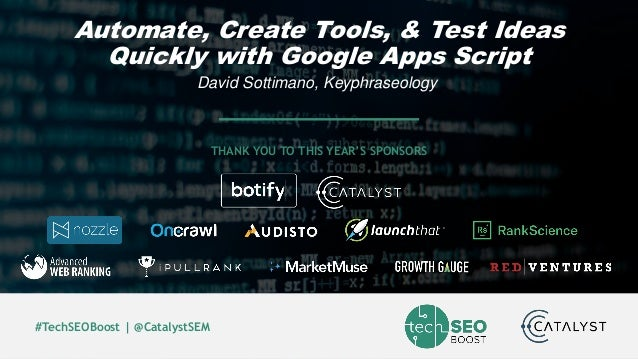 Dave Sottimano | @dsottimano | #TechSEOBoost #TechSEOBoost | @CatalystSEM THANK YOU TO THIS YEAR'S SPONSORS Automate, Crea...