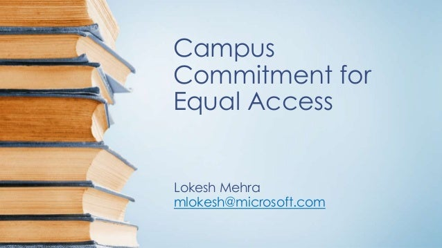 Campus Commitment for Equal Access  Lokesh Mehra mlokesh@microsoft.com