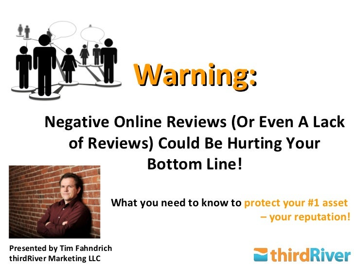 Warning:        Negative Online Reviews (Or Even A Lack          of Reviews) Could Be Hurting Your                     Bot...