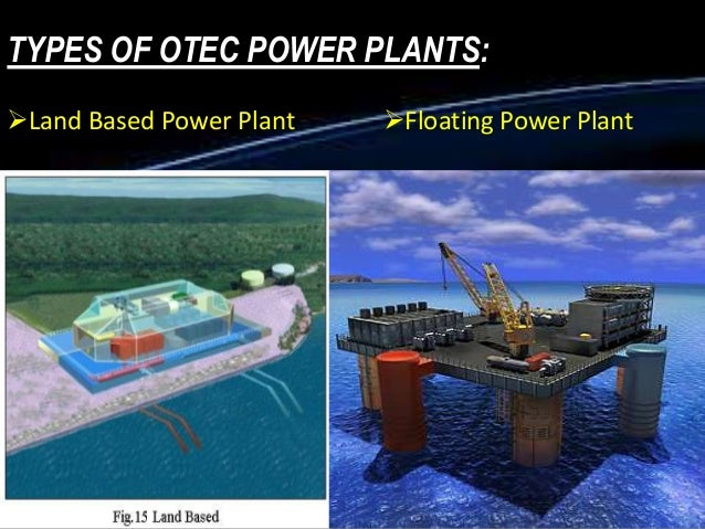 ocean thermal energy conversion otec essay Ocean thermal energy conversion there are a lot of clean, alternative energy sources that we can use that provide a constant reliable source that is both.