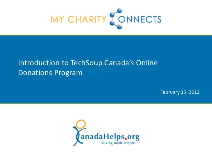 Introduction to TechSoup Canada's OnlineDonations Program                                           February 15, 2012