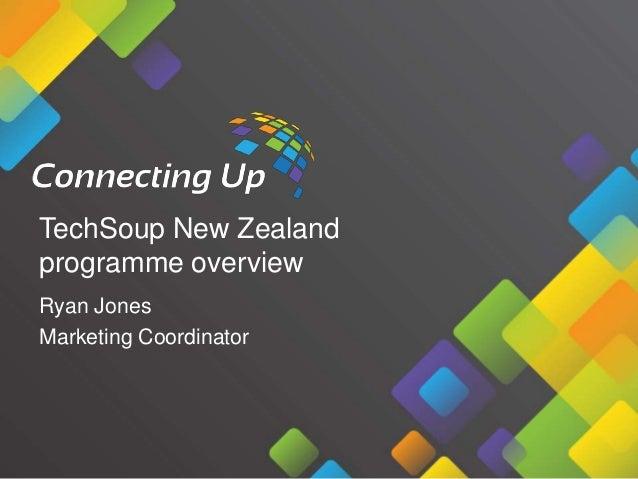 TechSoup New Zealand programme overview Ryan Jones Marketing Coordinator