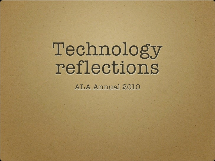 Technology reflections   ALA Annual 2010