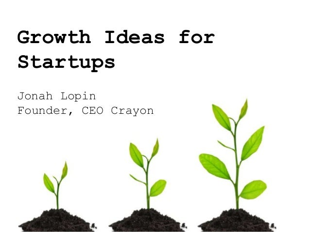 Growth Ideas for Startups Jonah Lopin Founder, CEO Crayon