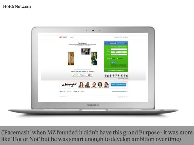 HotOrNot.com ('Facemash' when MZ founded it didn't have this grand Purpose - it was more like 'Hot or Not' but he was smar...