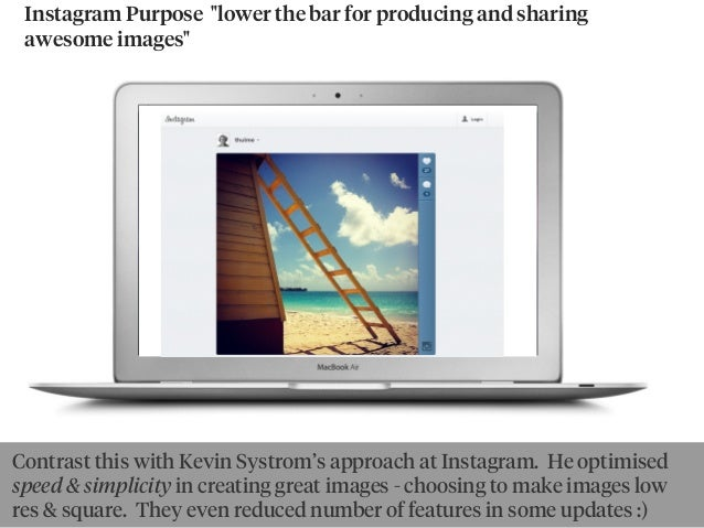 """Instagram Purpose """"lower the bar for producing and sharing awesome images"""" By goldbergBy Ewan McIntosh Contrast this with..."""