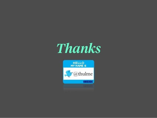 HELLO MY NAME IS @thulme Thanks
