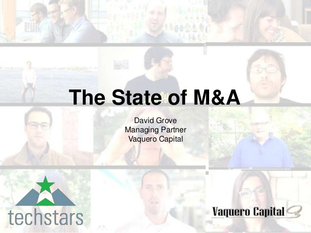Confidential The State of M&A David Grove Managing Partner Vaquero Capital