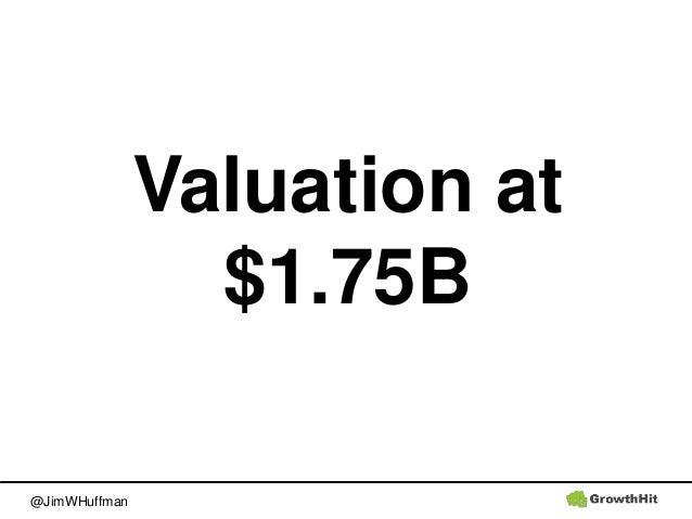 @JimWHuffman Valuation at $1.75B