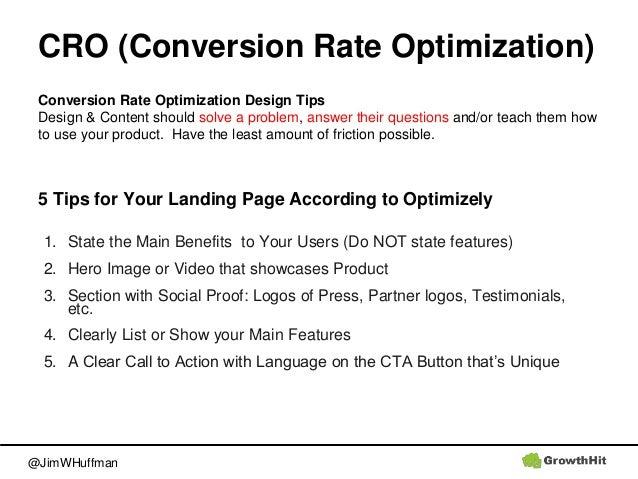 @JimWHuffman CRO (Conversion Rate Optimization) Conversion Rate Optimization Design Tips Design & Content should solve a p...