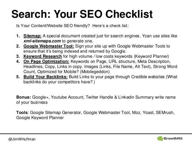 @JimWHuffman Search: Your SEO Checklist Is Your Content/Website SEO friendly? Here's a check list: 1. Sitemap: A special d...