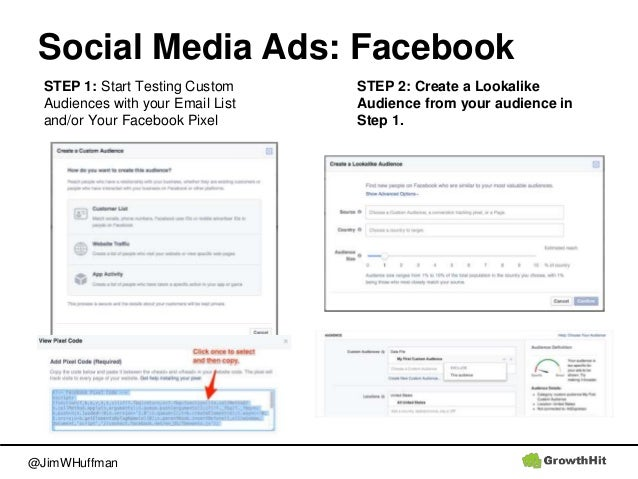 @JimWHuffman Social Media Ads: Facebook STEP 1: Start Testing Custom Audiences with your Email List and/or Your Facebook P...