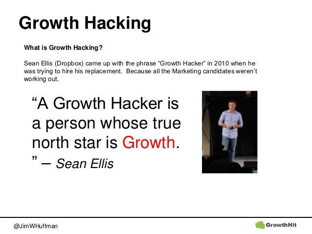 """@JimWHuffman Growth Hacking What is Growth Hacking? Sean Ellis (Dropbox) came up with the phrase """"Growth Hacker"""" in 2010 w..."""